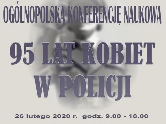 Ogólnopolska Konferencja Naukowa – 95 Lat Kobiet w Policji
